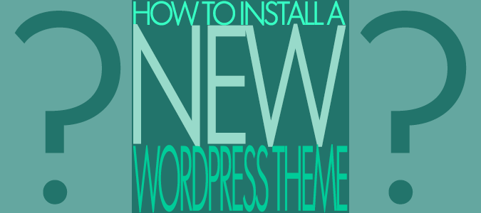 Two Easy Methods To Install A New WordPress Theme - Feature