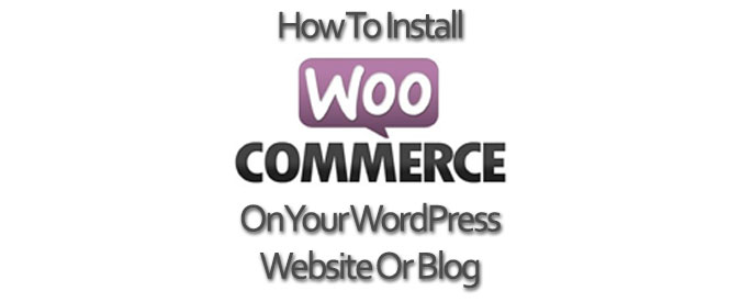 How-To-Install-WooCommerce-On-Your-WordPress-Blog-Banner
