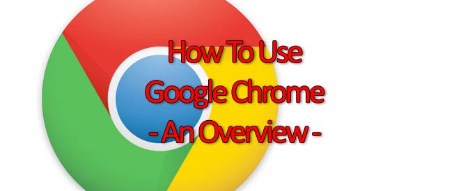 How-To-Use-Google-Chrome---An-Overview---Banner