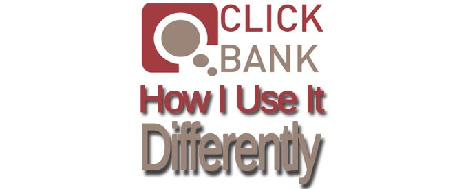 How-I-Use-Clickbank-Differently-Banner